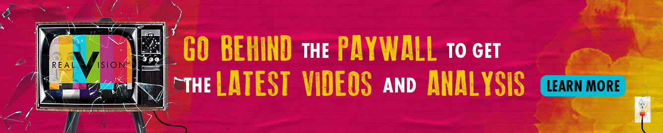 Go behind the Real Vision paywall to get the latest financial videos and analysis