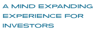 A Mind Expanding Experience for Investors
